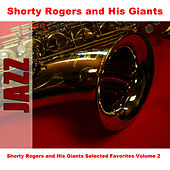 Shorty Rogers and His Giants Selected Favorites, Vol. 2 di Shorty Rogers