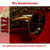 Bix Beiderbecke Selected Favorites, Vol. 13 de Bix Beiderbecke