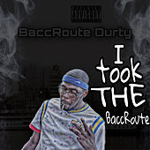 I Took The BaccRoute by Ysn Durty