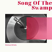 Song Of The Swamp de Various Artists