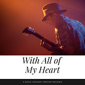 With All of My Heart (A Music Crusade through Decades) de Various Artists