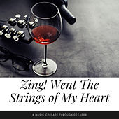 Zing! Went The Strings of My Heart (A Music Crusade through Decades) by Various Artists