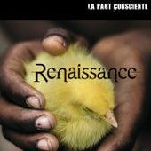 Renaissance de La Part Consciente