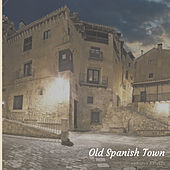 Old Spanish Town by Various Artists