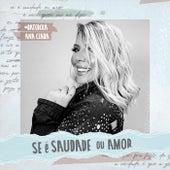 Se É Saudade Ou Amor von Ana Clara