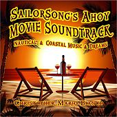 Sailorsong's Ahoy (Movie Soundtrack) by Christopher Mario Bianco
