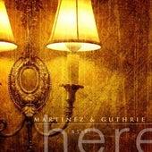 Still Here by Martinez & Guthrie
