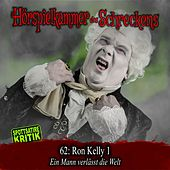 Folge 62: Ron Kelly 1 - Ein Mann verlässt die Welt (Spottsatire-Kritik) von Hörspielkammer des Schreckens