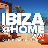 Ibiza at Home - Die Insel Sounds des Sommers 2020 von Various Artists