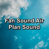 Fan Sound Air Plan Sound by White Noise