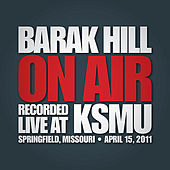 On Air: Recorded Live at KSMU by Barak Hill