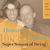 From the Vaults, Vol. 3: Howard and Jethro Super Session of Swing by Howard Levy