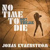 No Time to Die (Main Theme) by Jonas Kvarnström