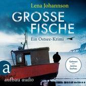 Große Fische - Ein Krimi auf Rügen (Ungekürzt) von Lena Johannson