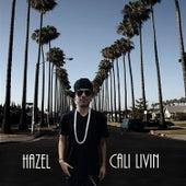 Cali Livin by Hazel