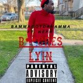 B**ches Lyin von Bammagotdahamma