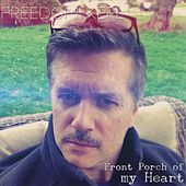 Front Porch of My Heart de Freedom Kerl