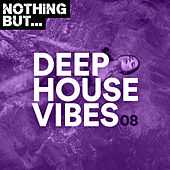 Nothing But... Deep House Vibes, Vol. 08 by Various Artists