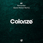 Remember (Space Motion Remix) by BT