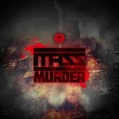 Murder by Mass