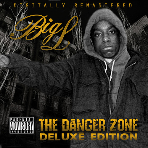 The Danger Zone: Deluxe Edition by Big L