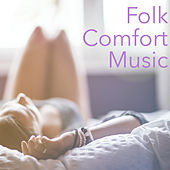 Folk Comfort Music by Various Artists