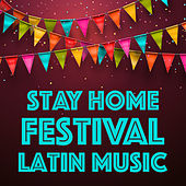 Stay Home Festival Latin Music von Various Artists