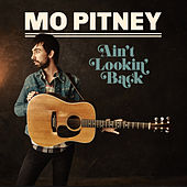Ain't Lookin' Back by Mo Pitney
