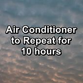 Air Conditioner to Repeat for 10 hours by Brown Noise