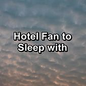 Hotel Fan to Sleep with by White Noise