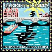 En Los Shadows de San Antone by Garrett T. Capps