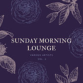 Sunday Morning Lounge, Vol. 4 by Various Artists