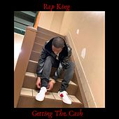 Getting the Cash (Extended Verison) (Extended) von Rap King