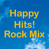Happy Hits! Rock Mix von Various Artists