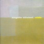 Oidé de Angelo Olivieri