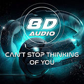 Can't Stop Thinking Of You (8D Audio) de 8D Audio Project