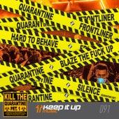 Kill The Quarantine Prt. 1 by Frontliner
