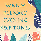 Warm Relaxed Evening R&B Tunes de Various Artists