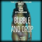 Bubble and Drop von The Last American B-Boy