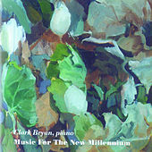 Music for the New Millennium, Vol. 3 by Clark Bryan