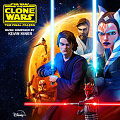 Star Wars: The Clone Wars - The Final Season (Episodes 9-12) (Original Soundtrack) by Kevin Kiner