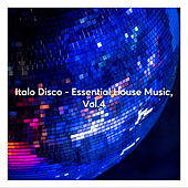 Italo Disco - Essential House Music, Vol. 4 by Various Artists
