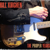 The Proper Years de Bill Kirchen