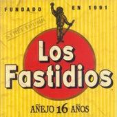 Añejo 16 años de Los Fastidios