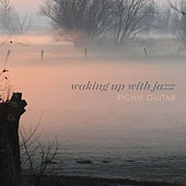 Waking Up With Jazz von Richie Guitar