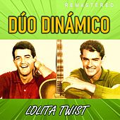 Lolita Twist (Remastered) de Dúo Dinámico