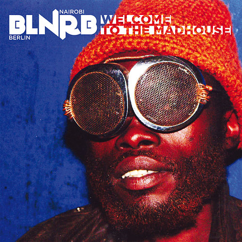 BLNRB – Welcome To The Madhouse by Various Artists