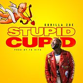 Stupid Cupid by Gorilla Zoe
