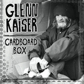 Cardboard Box by Glenn Kaiser