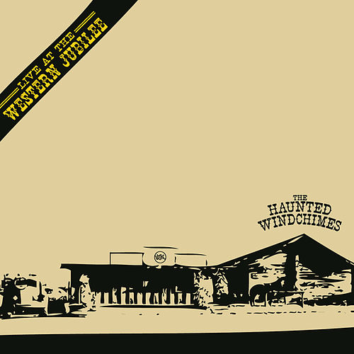 Live At The Western Jubilee by The Haunted Windchimes